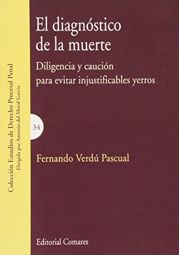 Diagnóstico de la muerte,El. Diligencia y caución para evitar injustificables ye por Fernando Verdu Pascual