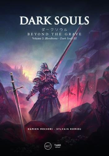 Dark Souls: Beyond the Grave Volume 2: : Bloodborne - Dark Souls III por Damien Mecheri