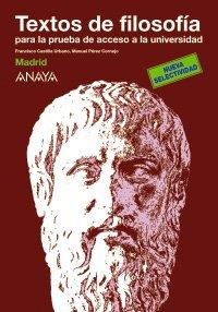 Textos de filosofía para la prueba de acceso a la universidad. por Francisco Castilla Urbano