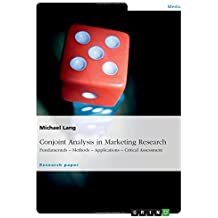 Conjoint Analysis in Marketing Research: Fundamentals - Methods - Applications - Critical Assessment