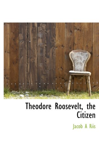 Theodore Roosevelt, the Citizen