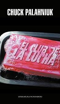 El club de la lucha par Chuck Palahniuk