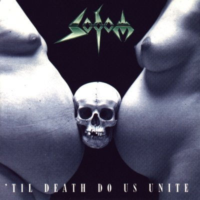 til Death Do Us Unite by Sodom (1997-02-24)
