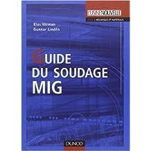 Guide du soudage MIG de Klas Weman,Gunnar Lindén ( 10 octobre 2007 )