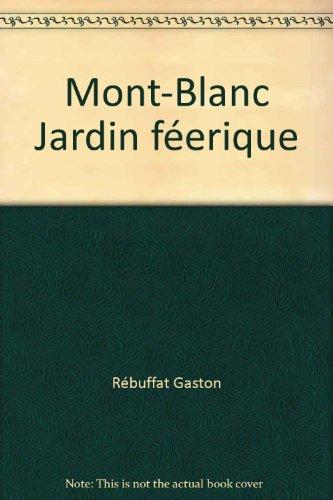 Mont-Blanc Jardin féerique