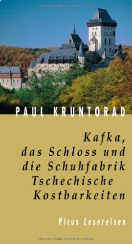 Buchseite und Rezensionen zu 'Kafka, das Schloss und die Schuhfabrik. Tschechische Kostbarkeiten (Picus Lesereisen)' von Paul Kruntorad