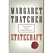 Statecraft: Strategies for a Changing World by Margaret Thatcher (2002-04-16)