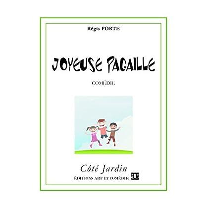 Joyeuse Pagaille (Côté Jardin)