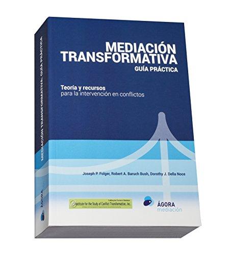 mediacion-transformativaguia-practicateoria-y-recursos-para-la-intervencion-en-conflictos