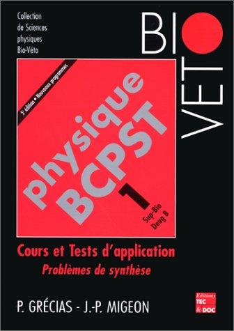 Physique BCPST 1 SupBio Deug B par Jean-Pierre Migeon, Pierre Grécias