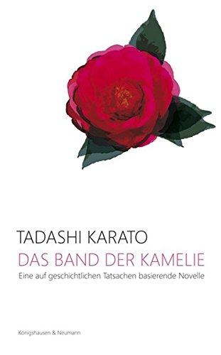 das-band-der-kamelie-eine-auf-geschichtlichen-tatsachen-basierende-novelle-aus-dem-japanischen-von-e