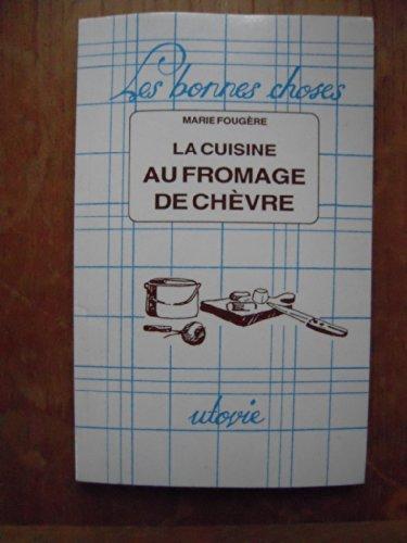 La cuisine au fromage de chèvre par Marie Fougère