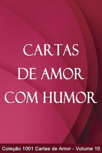 Cartas de Amor com Humor (1001 Cartas de Amor Livro 10 ...