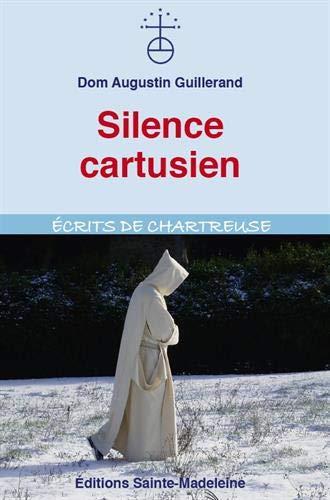 Silence cartusien par Dom Augustin Guillerand
