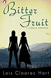 Bitter Fruit by Lois Cloarec Hart (2014-10-14)