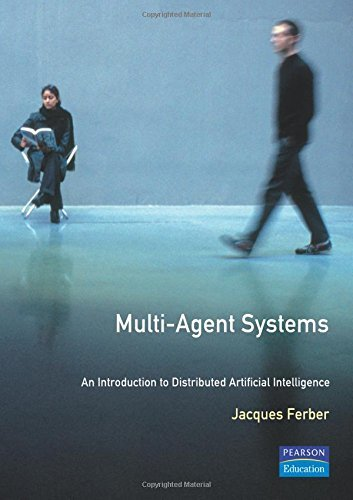 Multi-agent systems: An introduction to distributed artificial intelligence by Jacques Ferber (1999-02-25)
