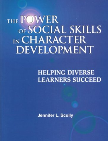 The Power of Social Skills in Character Development: Helping Diverse Learners Succeed