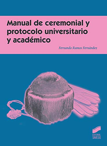 Manual de ceremonial y protocolo universitario y académico