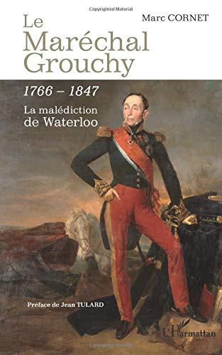 Le Maréchal Grouchy 1766-1847