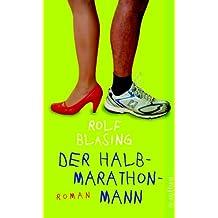 Der Halbmarathon-Mann: Roman