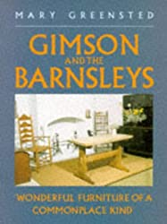 Gimson and the Barnsleys: Wonderful Furniture of a Commonplace Kind (Art / Architecture)
