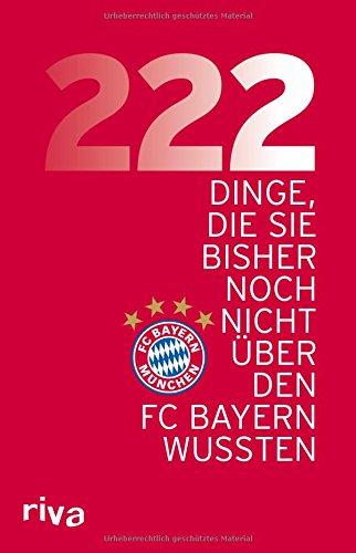 Preisvergleich Produktbild 222 Dinge, die Sie bisher noch nicht über den FC Bayern wussten