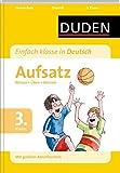 Duden Einfach klasse in Deutsch Aufsatz 3. Klasse: Wissen - Üben - Können (Wissen-Üben-Testen)