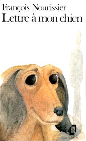 Lettre à mon chien par François Nourissier