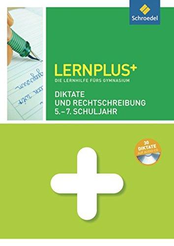 Lernplus - Die Lernhilfe fürs Gymnasium: Diktate und Rechtschreibung 5. - 7. Schuljahr: mit Audio-CD