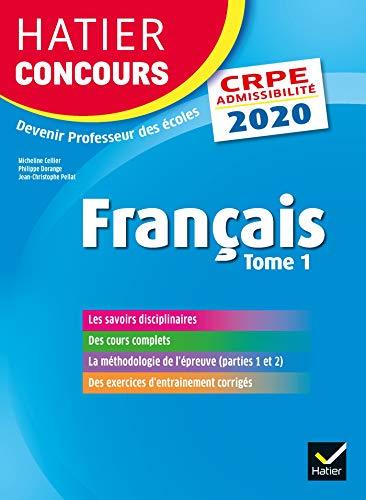 Français tome 1 - CRPE 2020 - Epreuve écrite d'admissibilité par  Micheline Cellier, Philippe Dorange, Jean-Christophe Pellat, Claude Pierson