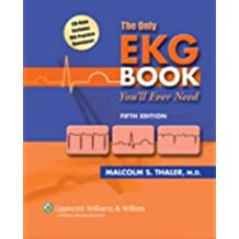 The Only EKG Book You'll Ever Need (Board Review)