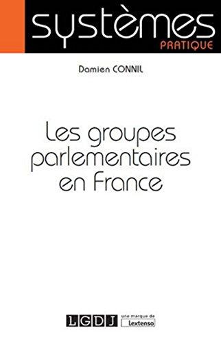 Les Groupes parlementaires en France