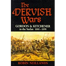 Dervish Wars,The Gordon and Kitchener in the Sudan 1880-1898: Gordon and Kitchener in the Sudan, 1880-98