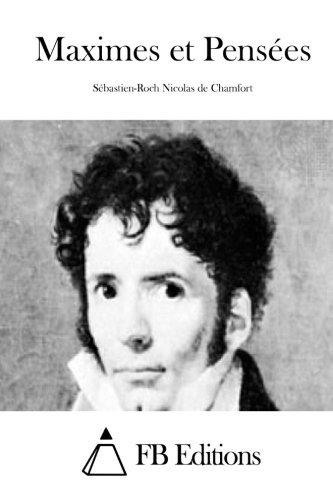 Maximes et Pens??es (French Edition) by S??bastien-Roch Nicolas de Chamfort (2015-06-05)