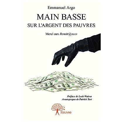 Main basse sur l'argent des pauvres: Merci aux Remitt@nces (Collection Classique)