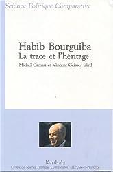 Habib Bourguiba, la trace et l'héritage