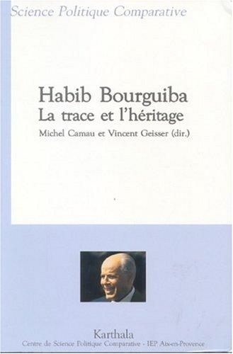 Habib Bourguiba, la trace et l'hritage