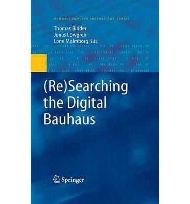 [((Re) Searching the Digital Bauhaus )] [Author: Thomas Binder] [Feb-2009]