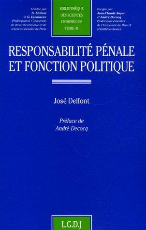 Responsabilité pénale et fonction politique par José Delfont