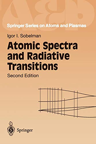 Atomic Spectra and Radiative Transitions (Springer Series on Atomic, Optical, and Plasma Physics, Band 12)