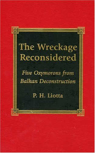 The Wreckage Reconsidered: Five Oxymorons from Balkan Deconstruction