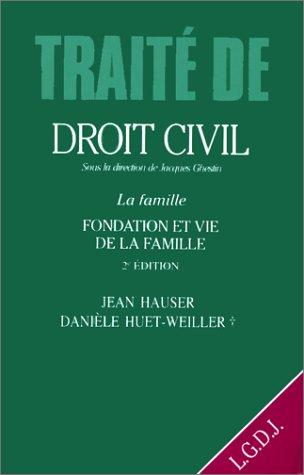 Traité de droit civil. La famille, tome 1. Fondation et vie de la famille, 2e édition