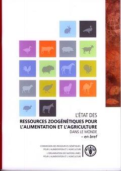 L' État Des Ressources Zoogénétiques Pour L'alimentation Et L'agriculture Dans Le Monde - En Bref par Food and Agriculture Organization of the United Nations