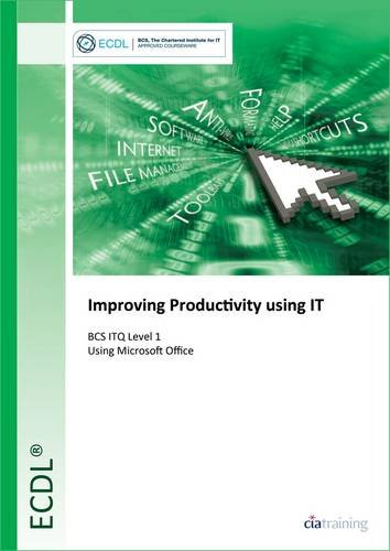 BCS ITQ Level 1 Improving Productivity Using IT