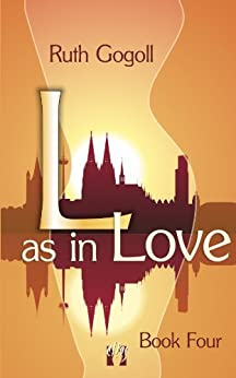 L as in Love (Book Four) by [Gogoll, Ruth]