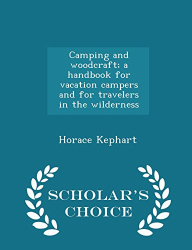 camping-and-woodcraft-a-handbook-for-vacation-campers-and-for-travelers-in-the-wilderness-scholars-c