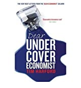 [ DEAR UNDERCOVER ECONOMIST THE VERY BEST LETTERS FROM THE