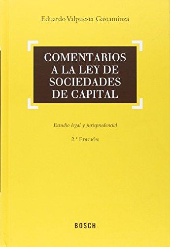 Comentarios A La Ley De Sociedades De Capital (2ª Ed.) por Eduardo Valpuesta Gastaminza