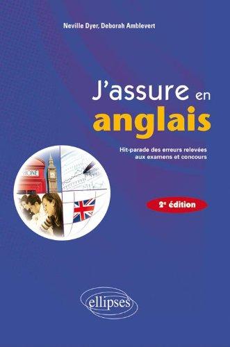 J'assure en anglais hit parade des erreurs les plus frequentes par Neville Dyer, Deborah Amblevert