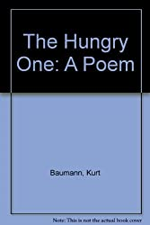 The Hungry One: A Poem